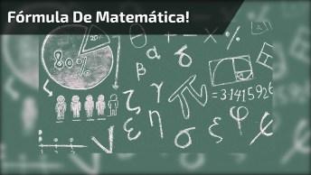 Aquela Fórmula De Matemática Que Destrói Tudo Ao Seu Redor Hahaha!
