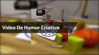 Aquele Vídeo De Humor Criativo, Tem Que Ser Inteligente Para Fazer Isso!
