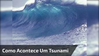 Como Acontece Um Tsunami, Agora Você Vai Descobrir Toda A Verdade Kkk!