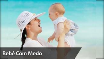 Como Deixar Seu Bebê Com Medo E Assustado Hahaha, Mamãe Doida!