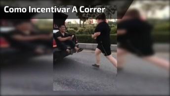 Como Incentivar Uma Pessoa A Correr Na Rua? Veja A Dica No Vídeo Hahaha!