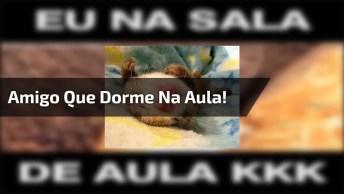Compartilhe No Facebook E Marque O Amigo Que Dorme Na Sala De Aula!