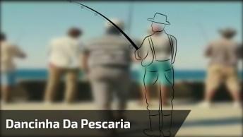 Dancinha Da Pescaria, Você Entraria Nessa Onda? Para Rir Muito Hahaha!