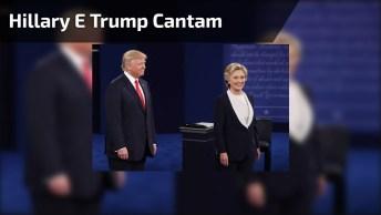 Hillary E Trump Cantam Juntos, Melhor Montagem Que Você Já Viu Kkk!