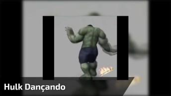 Hulk Dançando E Requebrando Muito, Compartilhe Com Seus Amigos Dançarinos!