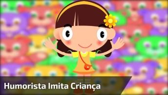 Humorista Imita Criança E Faz Muito Vídeos Engraçados, Confira!