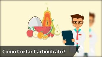 Maneira Mais Simples De Cortar O Carboidrato Da Sua Dieta!