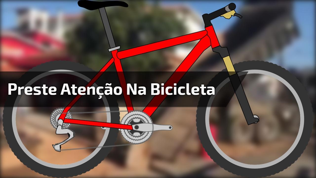 Preste atenção na bicicleta