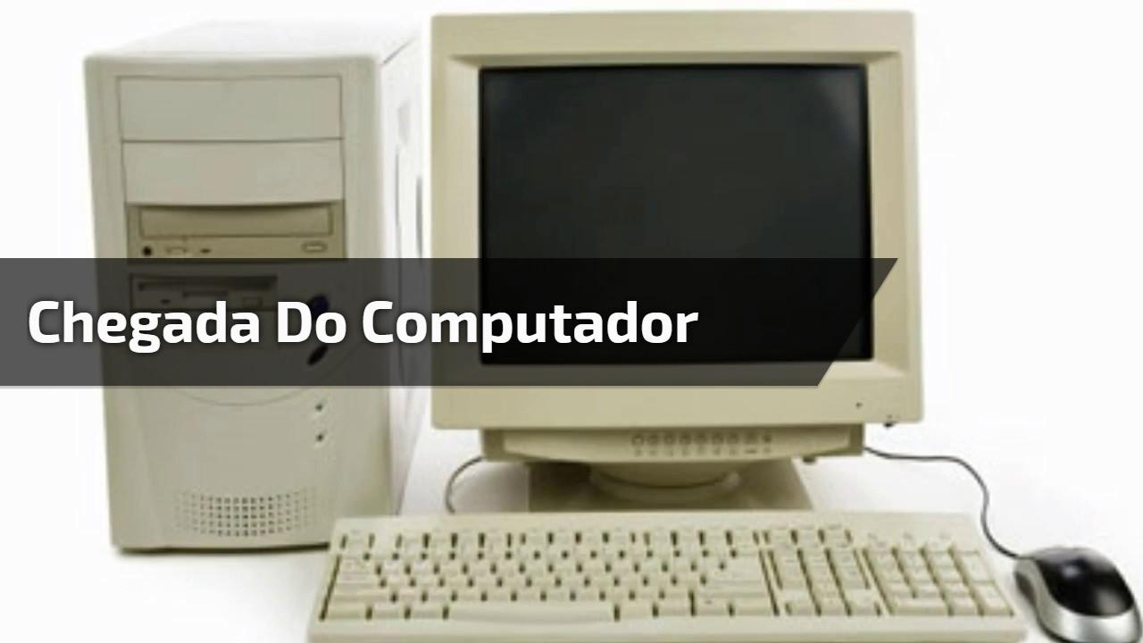 Chegada do computador
