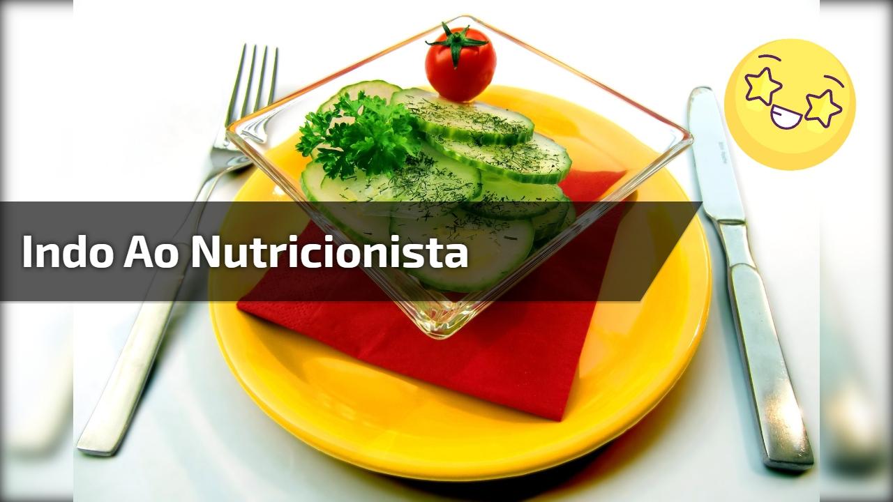 Indo ao nutricionista