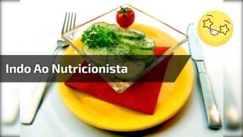 Realidade Quando Vamos Na Nutricionista, Para Rir Muito Kkk!