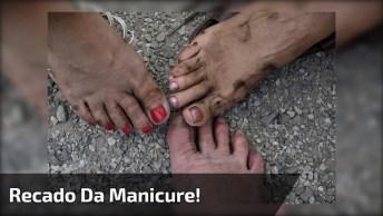 Recado Para As Mulheres De Pé Sujo, Vai Na Manicure, Então Lave Os Pés!