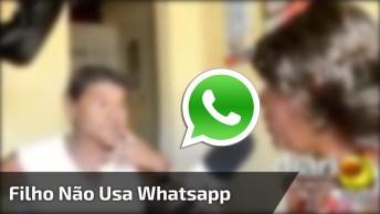 Senhora Diz Que Filho Não Usa Whatsapp E Nem Wi-Fi Pois Ele É Trabalhador Kkk!