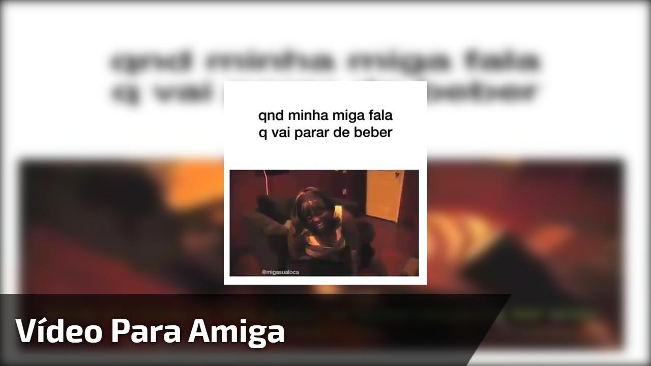 Sua amiga falou que vai parar de beber? Envie esse video para ela hahaha!