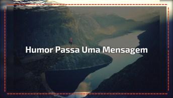 Video De Humor Que Nos Passa Uma Grande Mensagem, Consegue Interpretar?