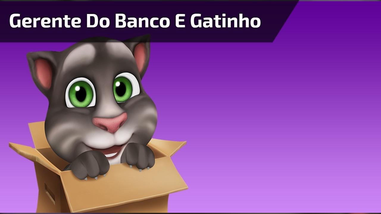 Gerente do banco e gatinho