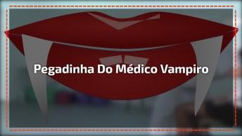 Pegadinha Do Médico Vampiro, Quem Vai Ser O Próximo Para Uma Mordidinha?