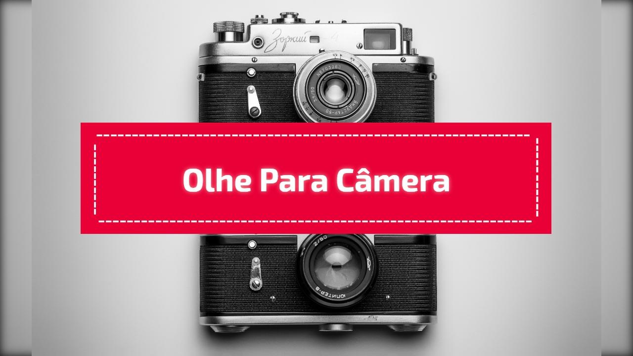 Olhe para câmera
