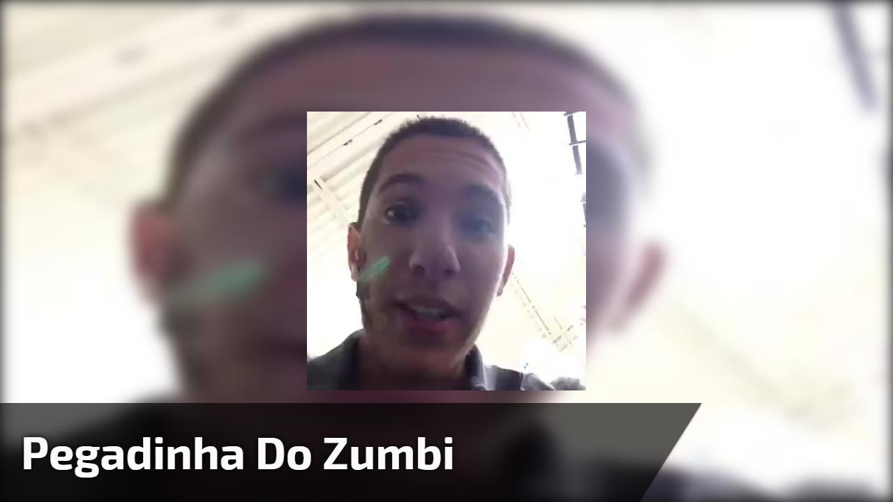 Pegadinha do Zumbi