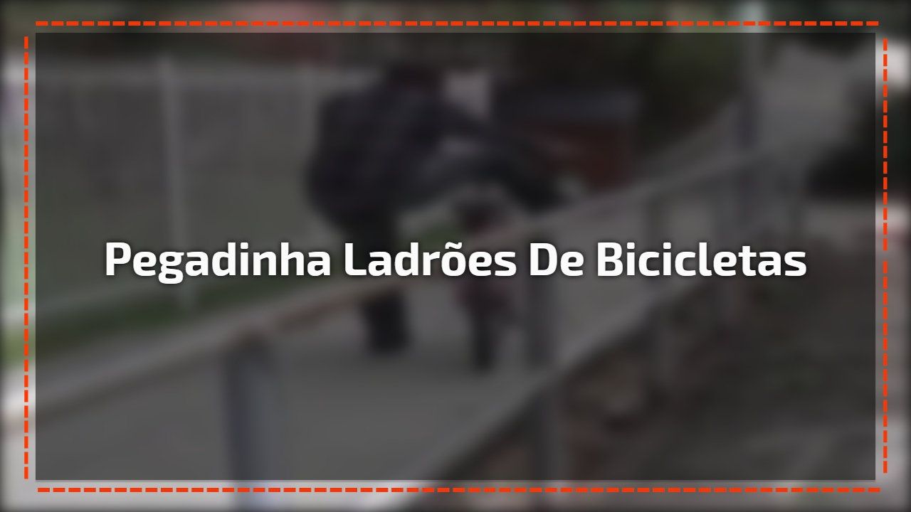 Pegadinha ladrões de bicicletas