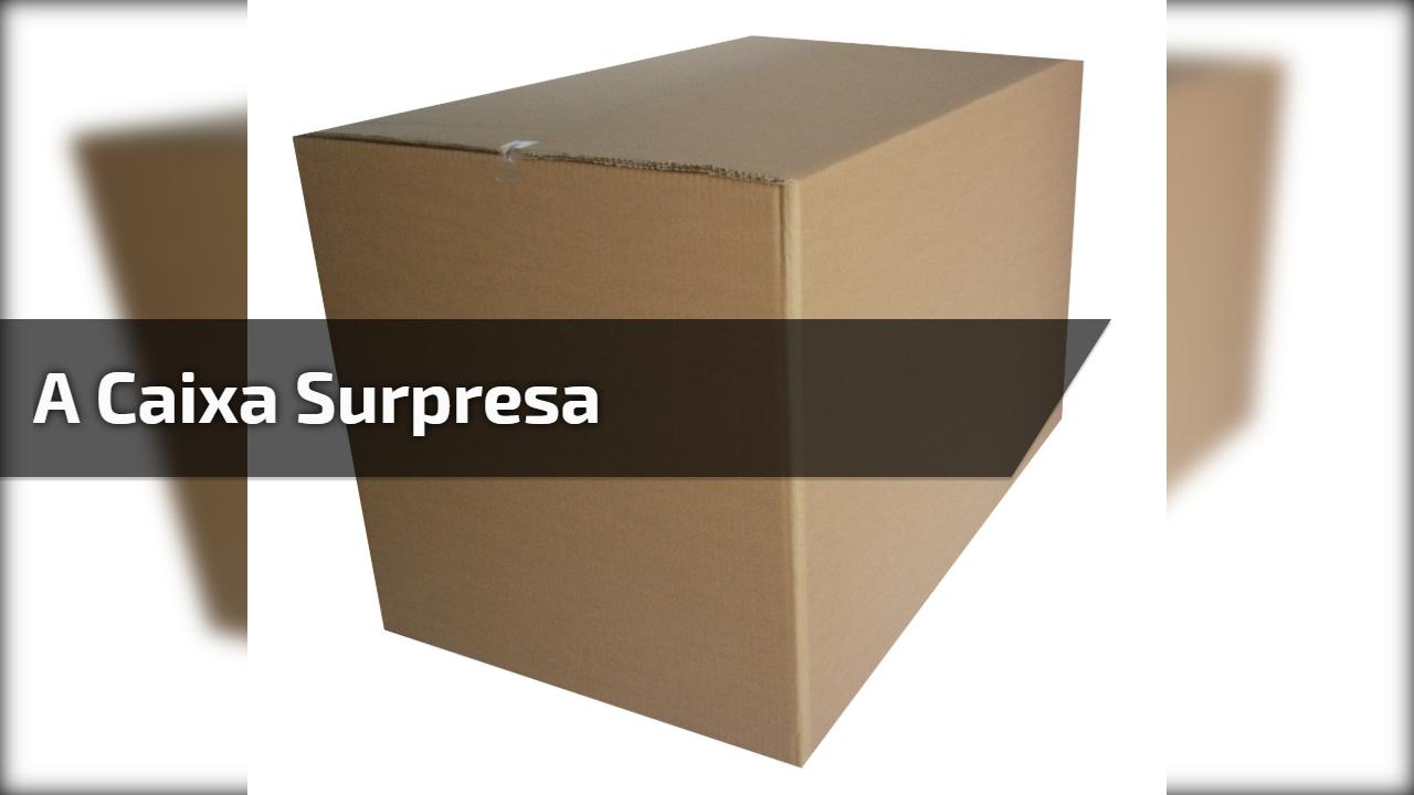 A caixa surpresa