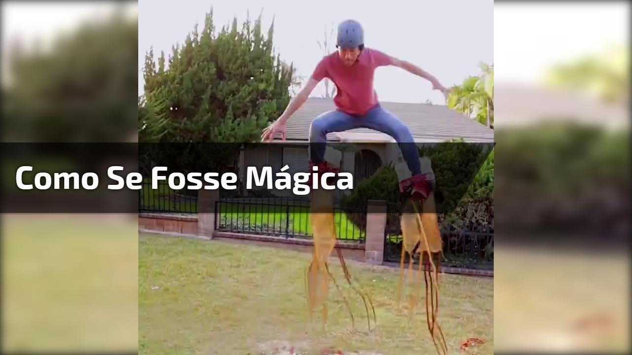 Como se fosse mágica
