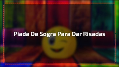 Piada De Sogra Para Dar Risadas, Compartilhe No Facebook!