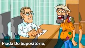 Piada Do Supositório, Para Enviar Aos Amigos Do Whatsapp, Muito Engraçado Kkk!
