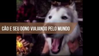 Homem Viajou O Mundo Todo Com Seu Cachorro, Confira As Imagens!