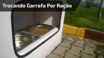 Máquina Troca Garrafa Por Ração Para Cachorros De Rua, Uma Bela Iniciativa!