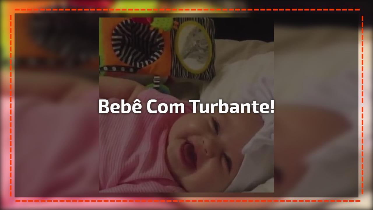 Bebê com Turbante!
