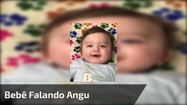 Bebê Falando Angu, Como Esta Faze É Lindinha, Eles São Encantadores!