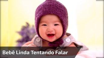 Bebê Linda Tentando Falar, É Muito Lindinha Gente! Impossível Não Se Apaixonar!