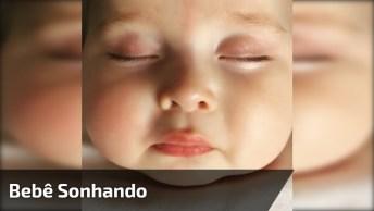Bebê Sonhando Que Esta Mamando, Olha Que Rostinho Mais Lindinho!