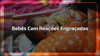 Bebês Com As Reações Mais Engraçadinhas Que Se Possa Imaginar!