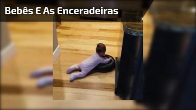Bebês E As Enceradeiras, Eles Se Divertem Com Esses Aparelhos!