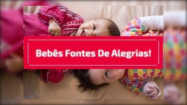 Bebês Fonte De Alegria Inesgotável, Olha Só Estas Fofuras!