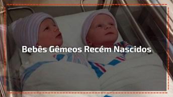 Bebês Gêmeos Recém Nascidos, Olha Só Que Coisinha Mais Linda!