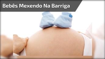 Bebês Mexendo Na Barriga, Que Momento Mágico É Esse Hein!