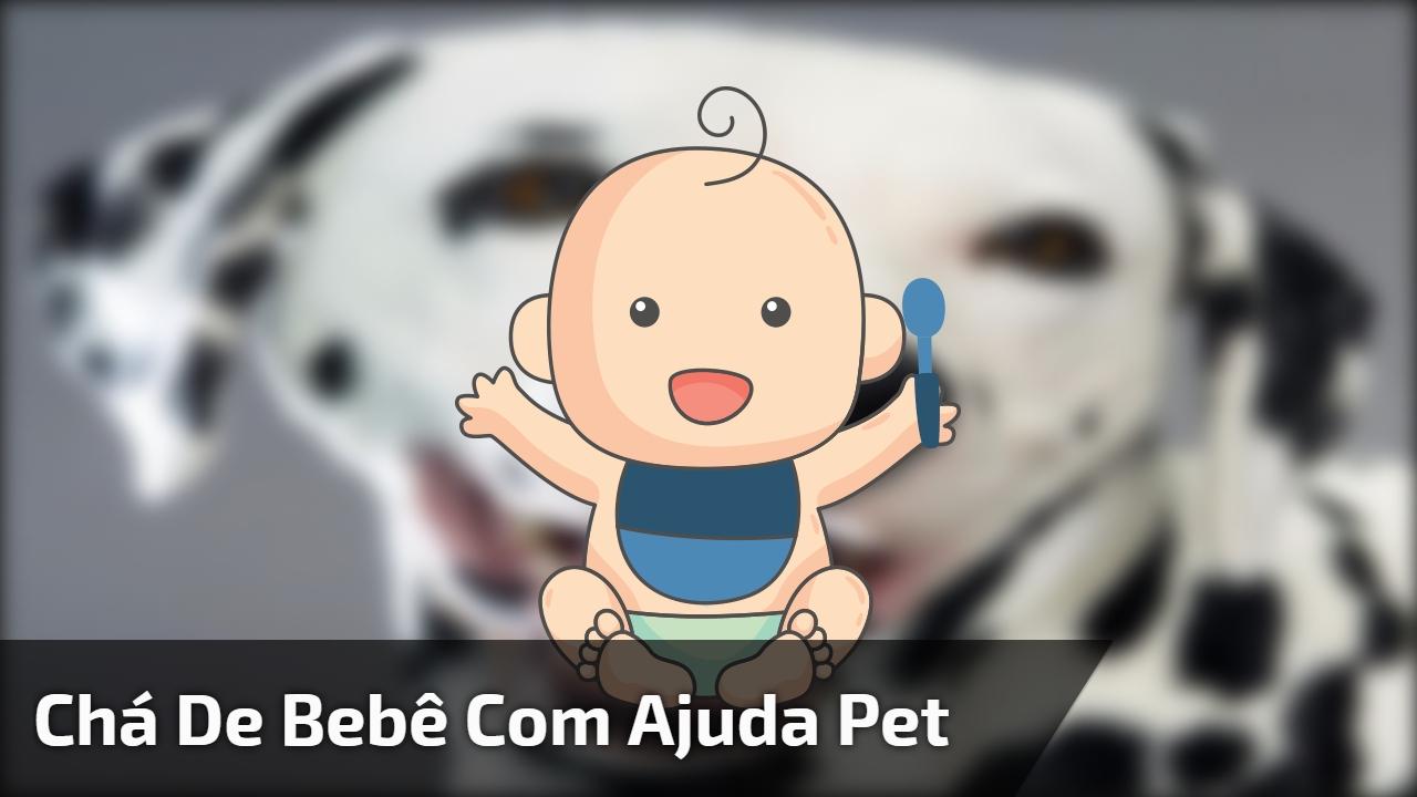 Chá de bebê com ajuda pet