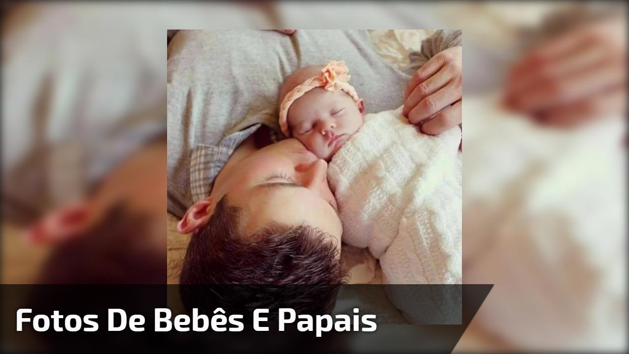 Fotos de Bebês e Papais