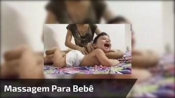 Massagem Para Bebê, Kkk! Olha Só Que Risada Mais Gostosa, Kkk!