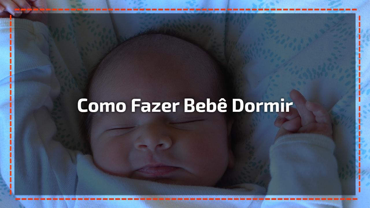 Como fazer bebê dormir
