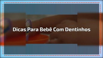 Vídeo Com Dica De Como Influenciar Seu Bebê A Escovar Os Dentinhos!