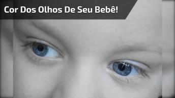 Vídeo Legal Para Você Saber Qual A Probabilidade De Cor Dos Olhos De Seu Bebê!