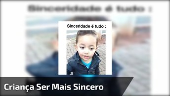 Criança É O Ser Mais Sincero Que Existe, Muito Fofo Este Vídeo!