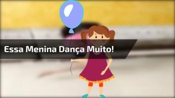Melhor Dança Infantil Que Você Vai Ver Hoje, Que Gracinha De Menina!