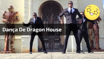 Dança De Dragon House, Olha Só Como Esse Caras Dançam Bem!