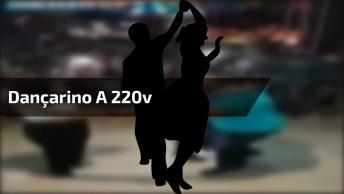 Dançarino A 220V, Será Que Alguém Aceita Uma Dança? Que Energia!