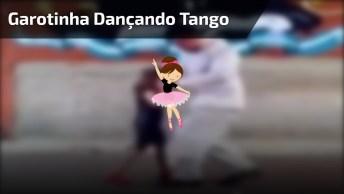 Garotinha Dançando Tango, Veja Que Coisinha Mais Lindinha!